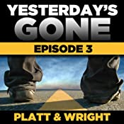 Yesterday's Gone: Season 1 - Episode 3 | [Sean Platt, David Wright]