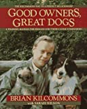 img - for Good Owners, Great Dogs by Brian Kilcommons (1992-08-28) book / textbook / text book