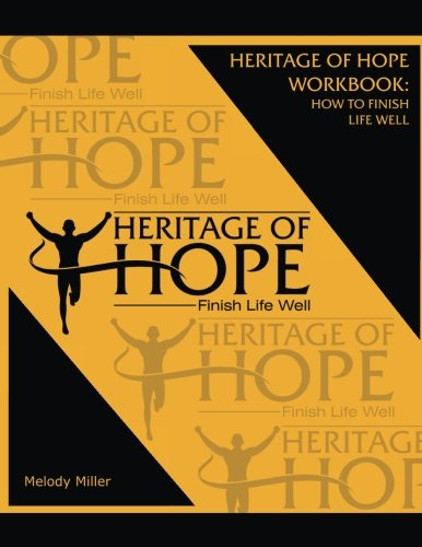 heritage-of-hope-workbook-how-to-finish-life-well