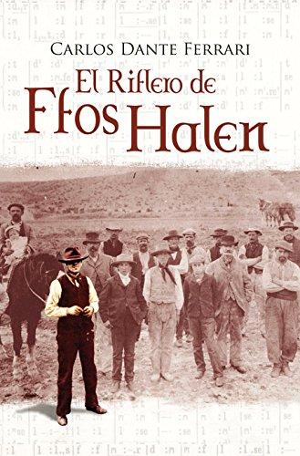 Libro ambientado en la Patagonia: El riflero de Ffos Halen de Carlos Dante Ferrari
