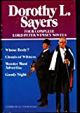 Four Complete Lord Peter Wimsey Novels: Whose Body? / Clouds of Witness / Murder Must Advertise / Gaudy Night