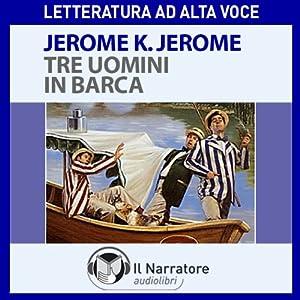 Tre uomini in barca (per tacer del cane) Audiobook