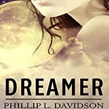 Dreamer (       UNABRIDGED) by Phillip L. Davidson Narrated by Clay Lomakayu