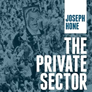 The Private Sector | [Joseph Hone]