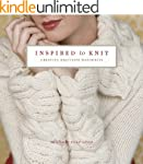 Inspired to Knit: Creating Exquisite...