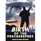 The Birth of the Peacekeepers. ~ Ricky Sides