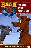 The Case of the Vampire Cat #21 (Hank the Cowdog) (0141303972) by Erickson, John R.