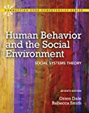 Human Behavior and the Social Environment: Social Systems Theory Plus MySearchLab with eText -- Access Card Package (7th Edition) (Connecting Core Competencies) (0205223478) by Dale Ph.D, Orren
