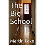 The Big School (Our Eric)by Martin Lake