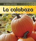 La calabaza (El ciclo de vida) (Spanish Edition)
