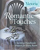 Victoria Romantic Touches: Charming Handmade Projects for Every Room