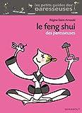 Le Feng Shui des paresseuses (Santé - Forme - Sexualité)