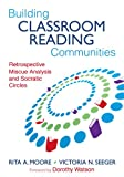 img - for Building Classroom Reading Communities: Retrospective Miscue Analysis and Socratic Circles book / textbook / text book