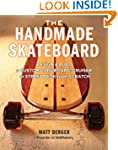 The Handmade Skateboard: Design & Bui...