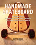 The Handmade Skateboard: Design and B...