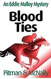 Blood Ties (The Eddie Malloy Series)