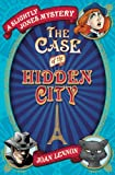 img - for The Case of the Hidden City (Slightly Jones Mystery) book / textbook / text book