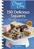 150 Delicious Squares (Companys Coming)