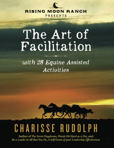 The Art of Facilitation, with 28 Equine Assisted Activities PDF