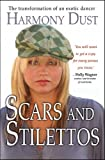 img - for Scars and Stilettos: The Transformation of an Exotic Dancer book / textbook / text book