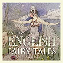 English Fairy Tales, Volume 1 (       UNABRIDGED) by Andrew Lang Narrated by Josh Verbae