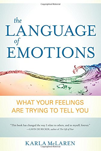 the-language-of-emotions-what-your-feelings-are-trying-to-tell-you