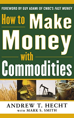 How to Make Money with Commodities
