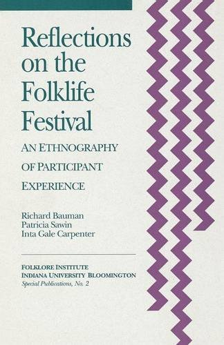 Reflections on the Folklife Festival: An Ethnography of Participant Experience (Special Publications of the Folklore Ins