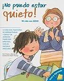 img - for No Puedo Estar Quieto!( Mi Vida Con ADHD = I Can't Sit Still!)[SPA-NO PUEDO ESTAR QUIETO][Spanish Edition][Paperback] book / textbook / text book