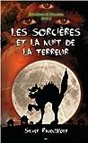 sorcieres et frissons - t.2: les sorcieres et la nuit de la terreur (2896675299) by Silver RavenWolf