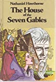 Image of The House of Seven Gables (Illustrated Classic Book Club, Weekly Reader)