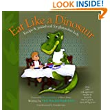 Eat Like a Dinosaur: Recipe & Guidebook for Gluten-free Kids