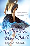 To Touch the Stars Jessica Ruston