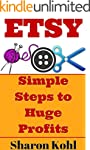 Etsy: Simple Steps To Huge Profits (M...
