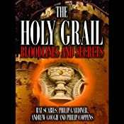 The Holy Grail: Bloodlines and Secrets | [Philip Gardiner, Rat Scabies, Andrew Gough, Philip Coppens]