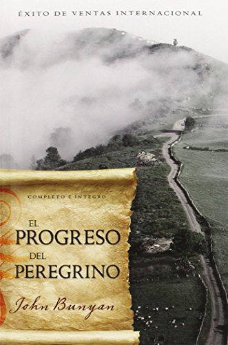El Progreso del Peregrino = The Pilgrim's Progress