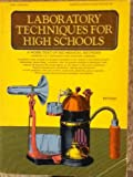 img - for Laboratory Techniques for High Schools: A Work Text of Biomedical Methods book / textbook / text book