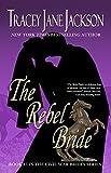 The Rebel Bride (Civil War Brides Series Book 5)