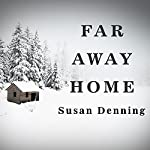 Far Away Home | Susan Denning