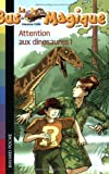 echange, troc Joanna Cole - Le Bus Magique, Tome 1 : Attention aux dinosaures !