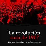 La revolución rusa de 1917 [The Russian Revolution of 1917]: El derrocamiento del zar y la pasión revolucionaria [The Overthrow of the Tzar and the Revolutionary Passion] |  Online Studio Productions