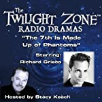 The 7th Is Made Up of Phantoms: The Twilight Zone Radio Dramas | Rod Serling