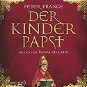 Der Kinderpapst Hörbuch von Peter Prange Gesprochen von: Tobias Kluckert