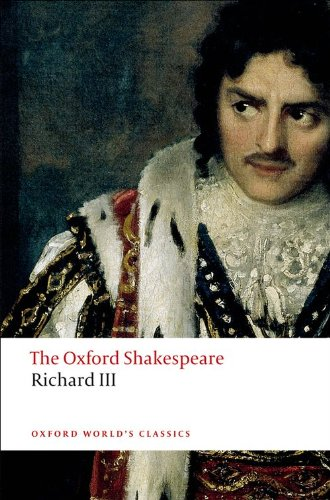 The Tragedy of King Richard III: The Oxford Shakespeare The Tragedy of King Richard III (Oxford World's Classics)