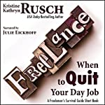 When to Quit Your Day Job: A Freelancer's Survival Guide Short Book | Kristine Kathryn Rusch