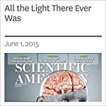 All the Light There Ever Was | Alberto Domínguez,Joel R. Primack,Trudy E. Bell