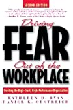 img - for Driving Fear Out of the Workplace: Creating the High-Trust, High-Performance Organization by Ryan, Kathleen D., Oestreich, Daniel K. (1998) Paperback book / textbook / text book