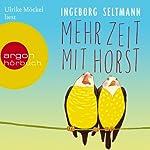 Mehr Zeit mit Horst | Ingeborg Seltmann