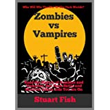 Zombies vs Vampires - A Beginner's Guide