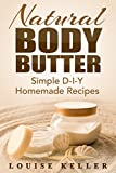 Natural Body Butter: Simple D-I-Y Homemade Recipes